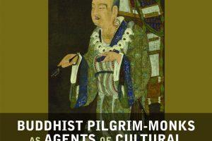 【專書推薦】Buddhist Pilgrim-Monks as Agents of Cultural and Artistic Transmission: The International Buddhist Art Style in East Asia, ca. 645-770