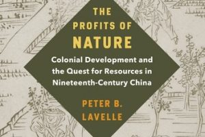 【新書快訊】The Profits of Nature: Colonial Development and the Quest for Resources in Nineteenth-Century China